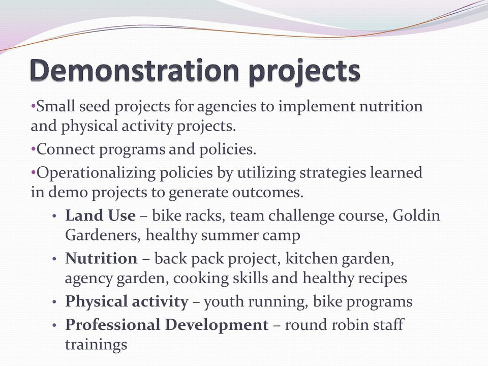 Land Use bike racks, team challenge course, Goldin Gardeners, healthy summer camp Nutrition back pack project, kitchen