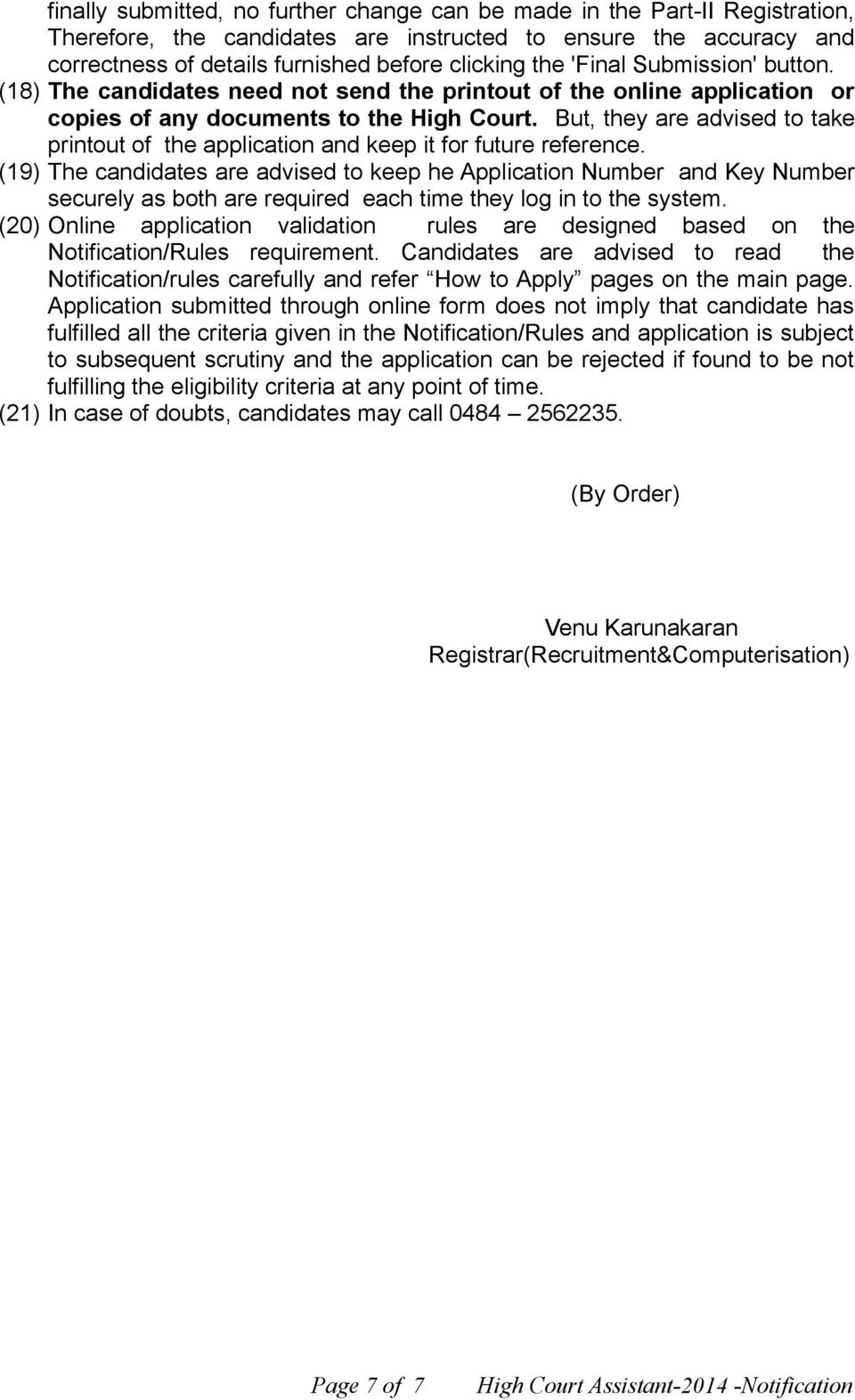 But, they are advised to take printout of the application and keep it for future reference.