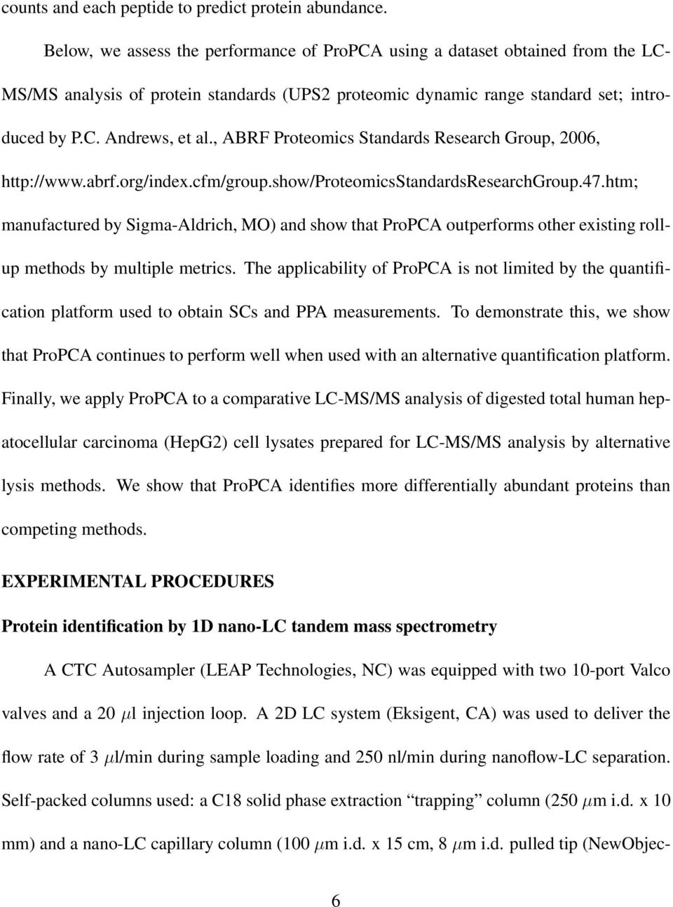 , ABRF Proteomics Standards Research Group, 2006, http://www.abrf.org/index.cfm/group.show/proteomicsstandardsresearchgroup.47.