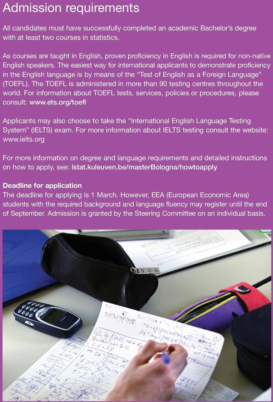 The easiest way for inter national applicants to demonstrate proficiency in the English language is by means of the Test of English as a Foreign Language (TOEFL).