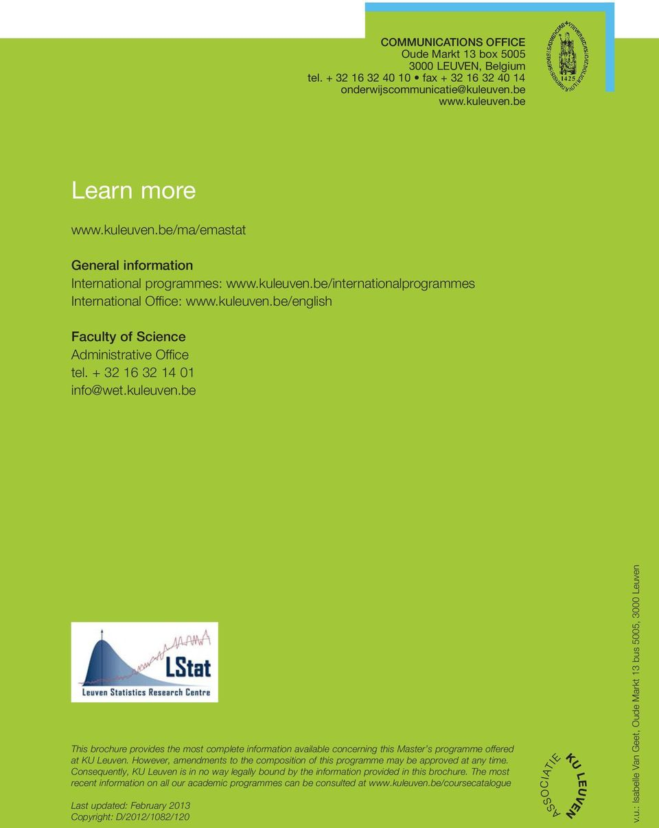 + 32 16 32 14 01 info@wet.kuleuven.be This brochure provides the most complete information available concerning this Master s programme offered at KU Leuven.