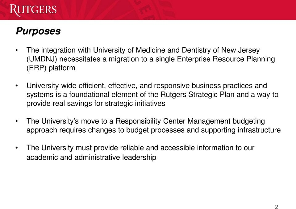 and a way to provide real savings for strategic initiatives The University s move to a Responsibility Center Management budgeting approach requires changes
