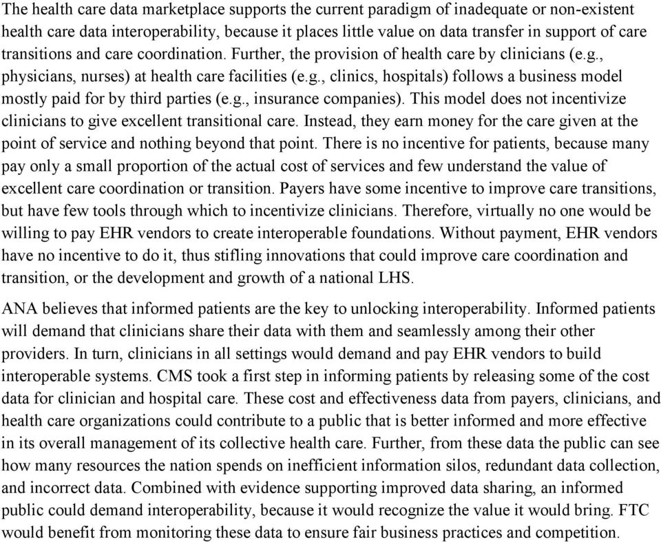 g., insurance companies). This model does not incentivize clinicians to give excellent transitional care.