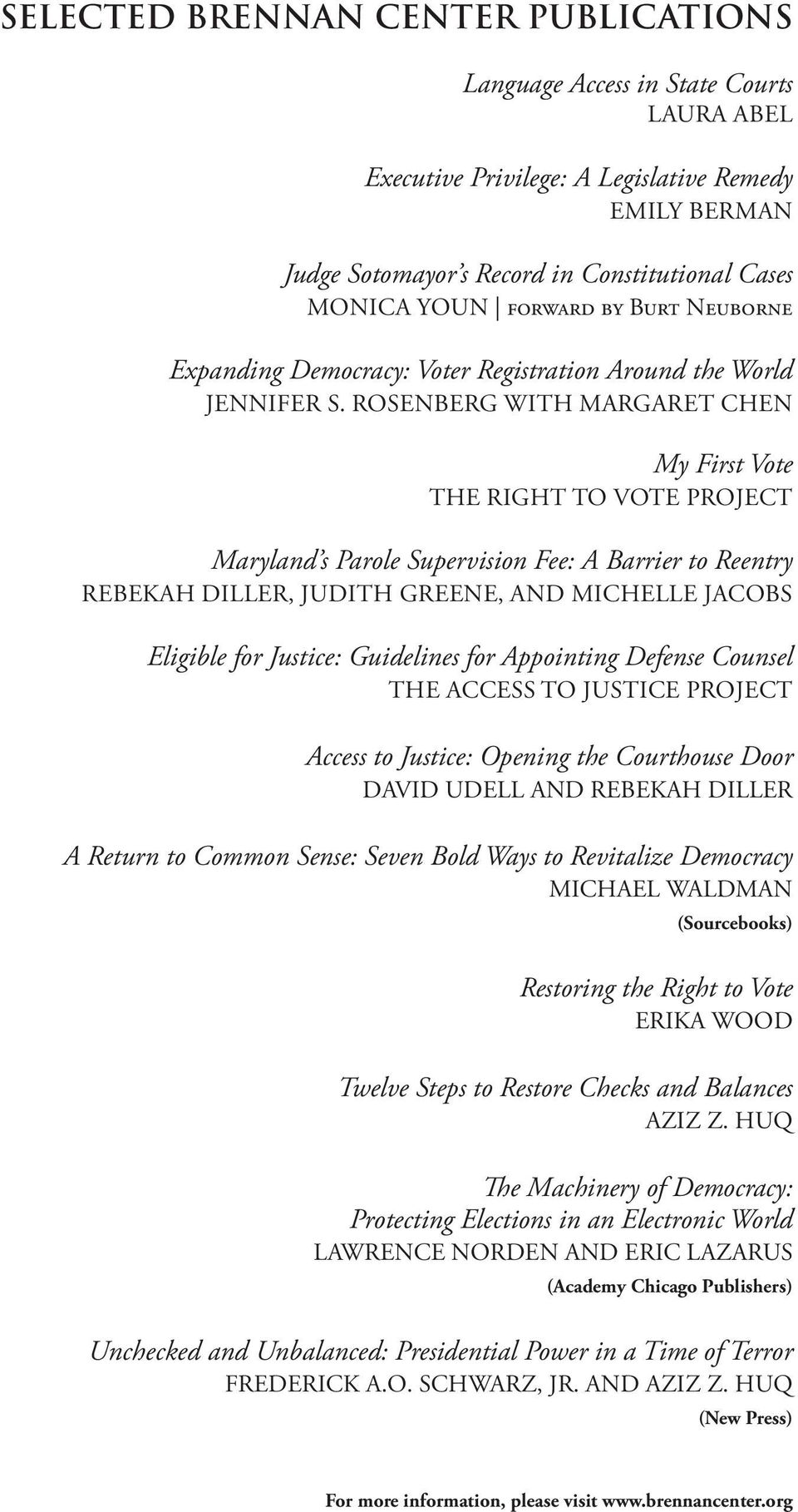 ROSENBERG WITH MARGARET CHEN My First Vote THE RIGHT TO VOTE PROJECT Maryland s Parole Supervision Fee: A Barrier to Reentry REBEKAH DILLER, JUDITH GREENE, AND MICHELLE JACOBS Eligible for Justice:
