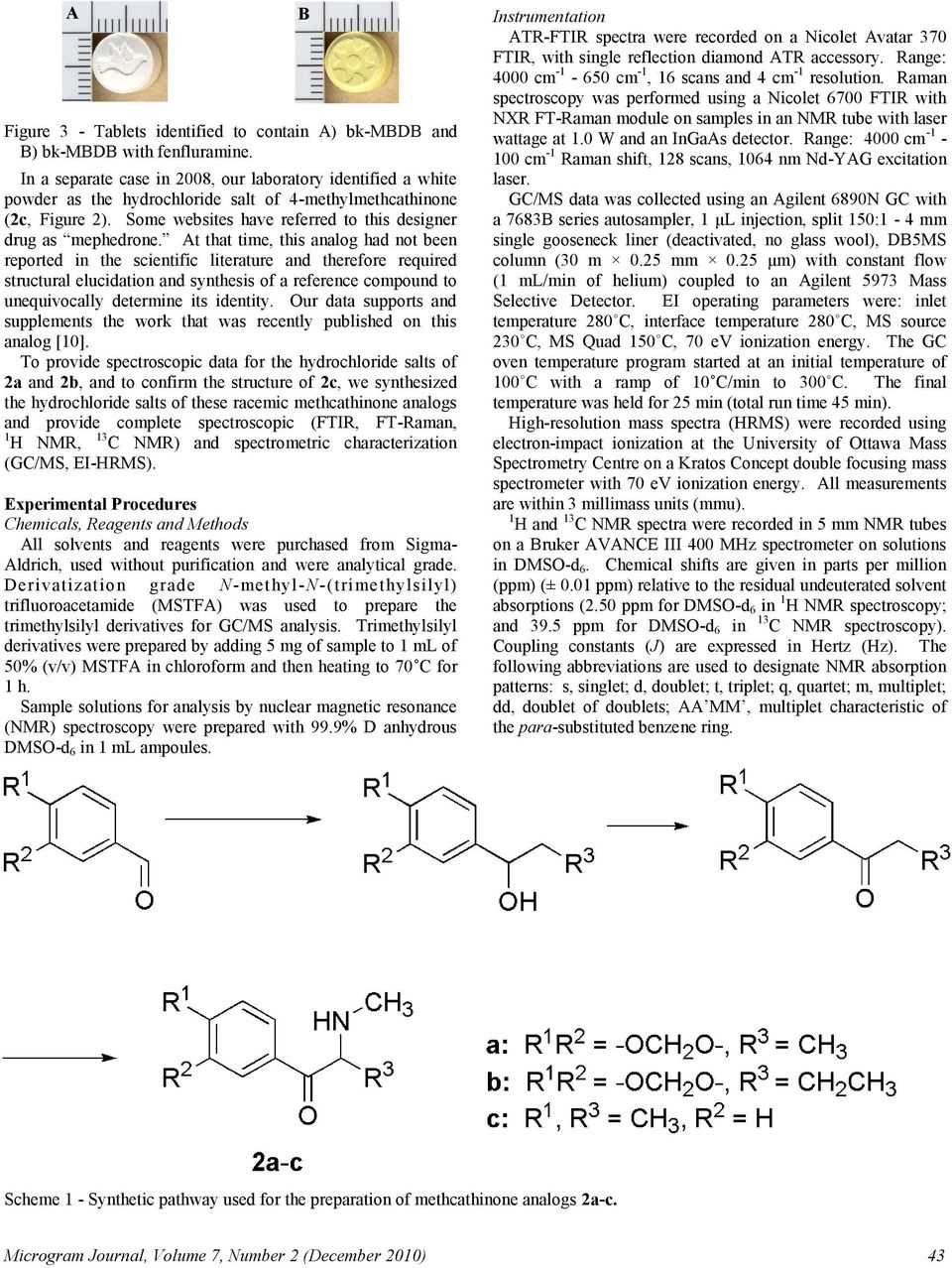 At that time, this analog had not been reported in the scientific literature and therefore required structural elucidation and synthesis of a reference compound to unequivocally determine its