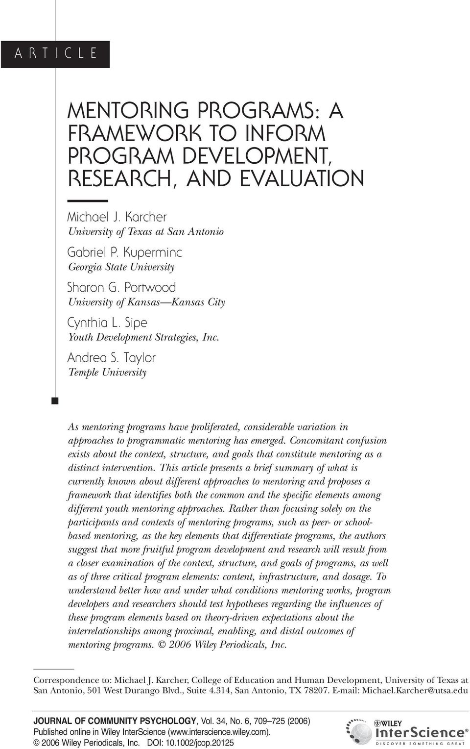 Taylor Temple University As mentoring programs have proliferated, considerable variation in approaches to programmatic mentoring has emerged.