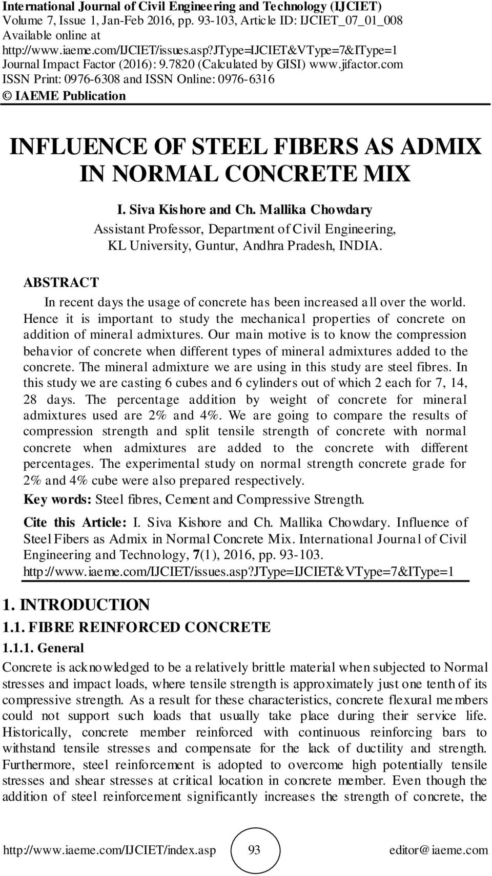 com ISSN Print: 0976-6308 and ISSN Online: 0976-6316 IAEME Publication INFLUENCE OF STEEL FIBERS AS ADMIX IN NORMAL CONCRETE MIX I. Siva Kishore and Ch.