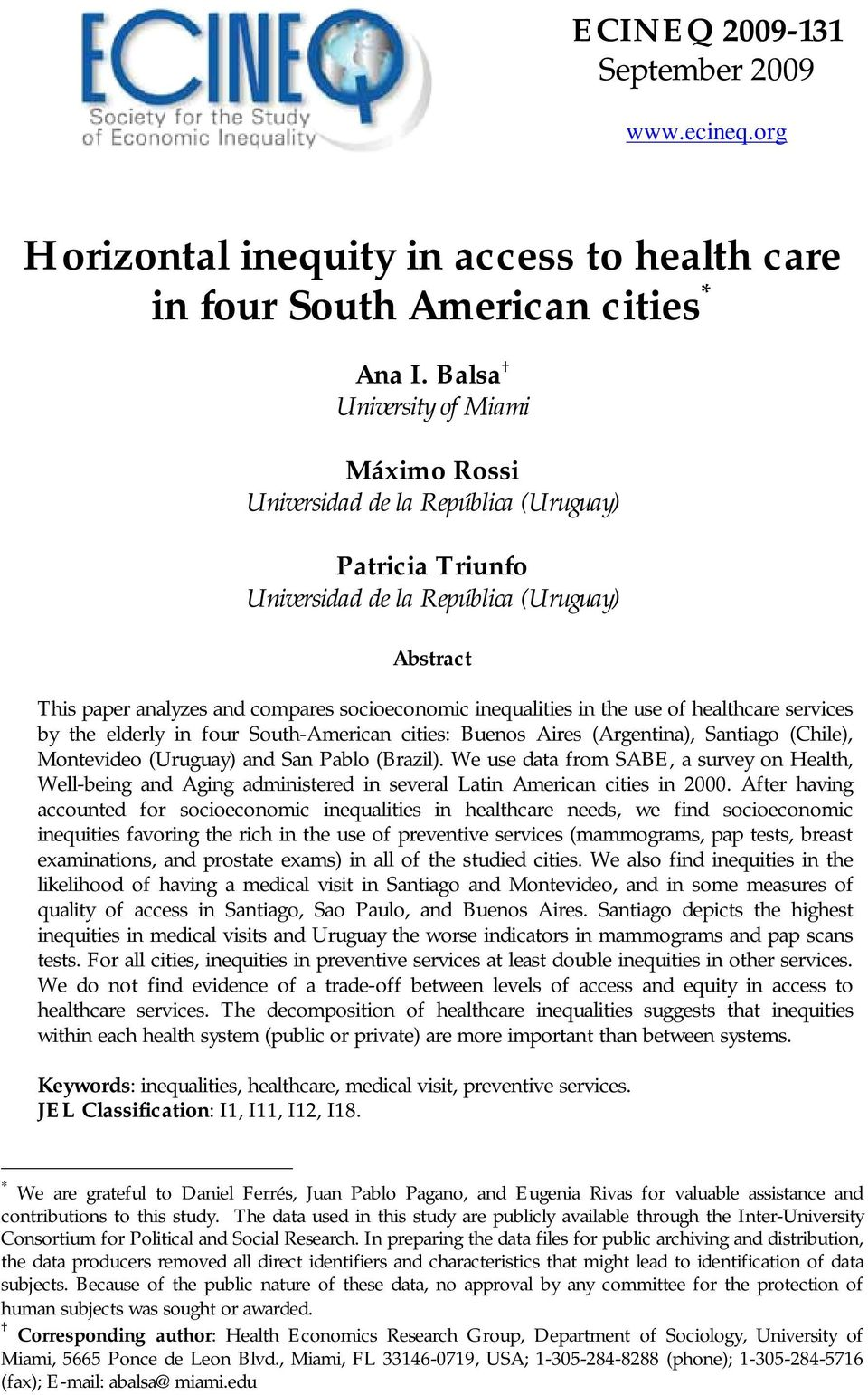 inequalities in the use of healthcare services by the elderly in four South-American cities: Buenos Aires (Argentina), Santiago (Chile), Montevideo (Uruguay) and San Pablo (Brazil).