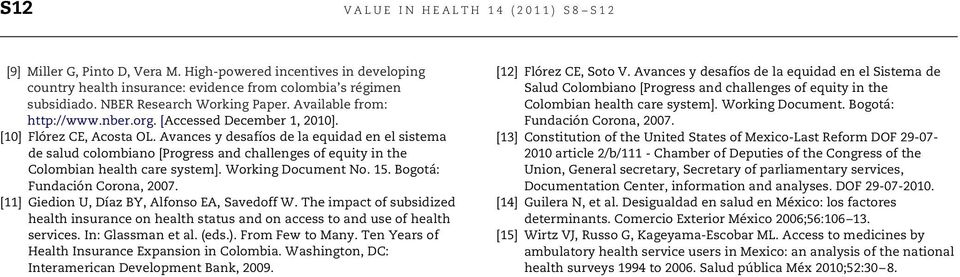 Avances y desafíos de la equidad en el sistema de salud colombiano [Progress and challenges of equity in the Colombian health care system]. Working Document No. 15. Bogotá: Fundación Corona, 2007.