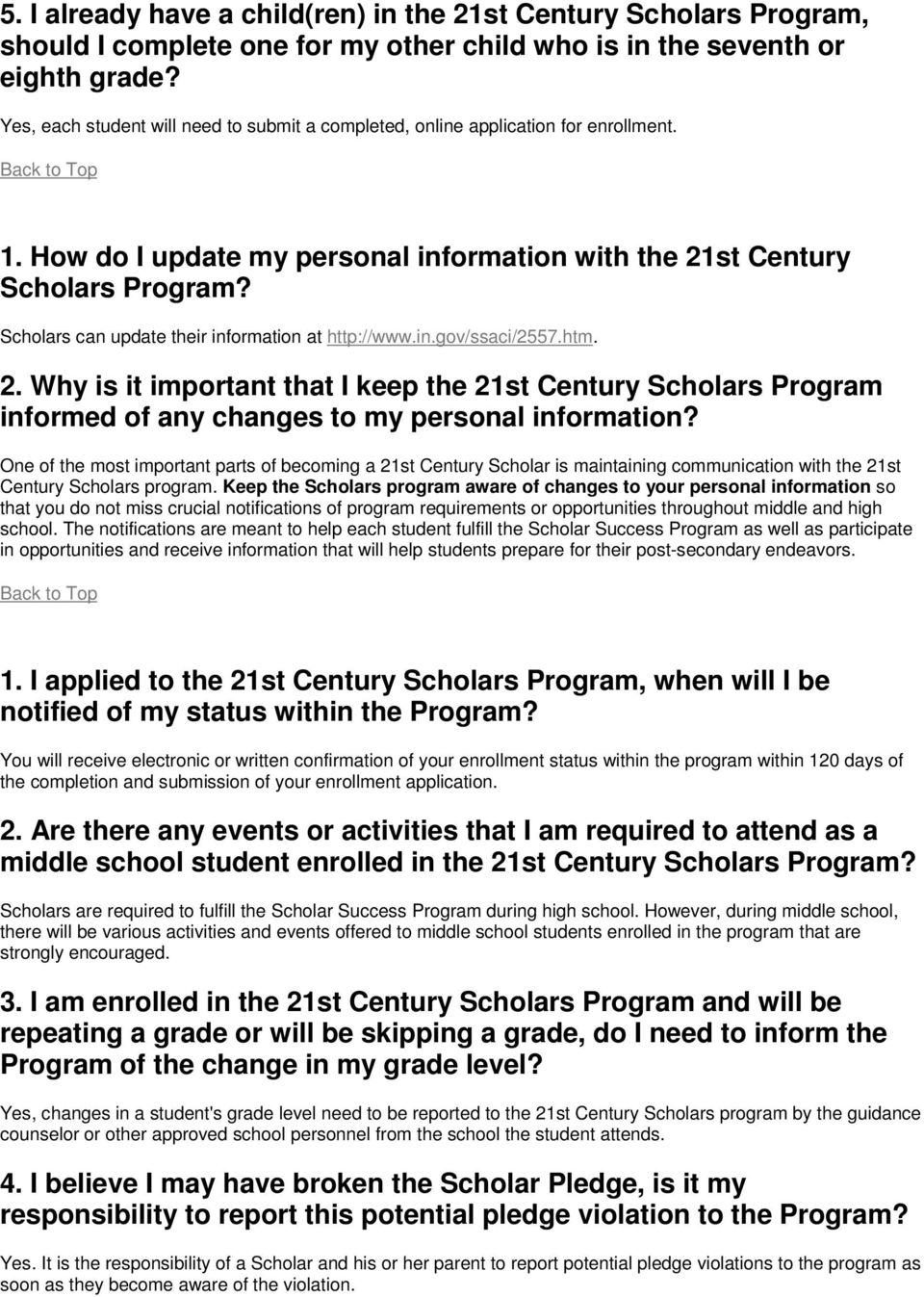 How do I update my personal information with the 21st Century Scholars Program? Scholars can update their information at http://www.in.gov/ssaci/2557.htm. 2. Why is it important that I keep the 21st Century Scholars Program informed of any changes to my personal information?