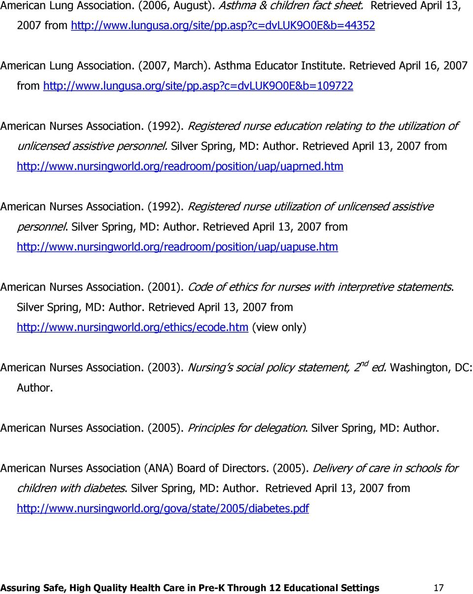 Registered nurse education relating to the utilization of unlicensed assistive personnel. Silver Spring, MD: Author. Retrieved April 13, 2007 from http://www.nursingworld.