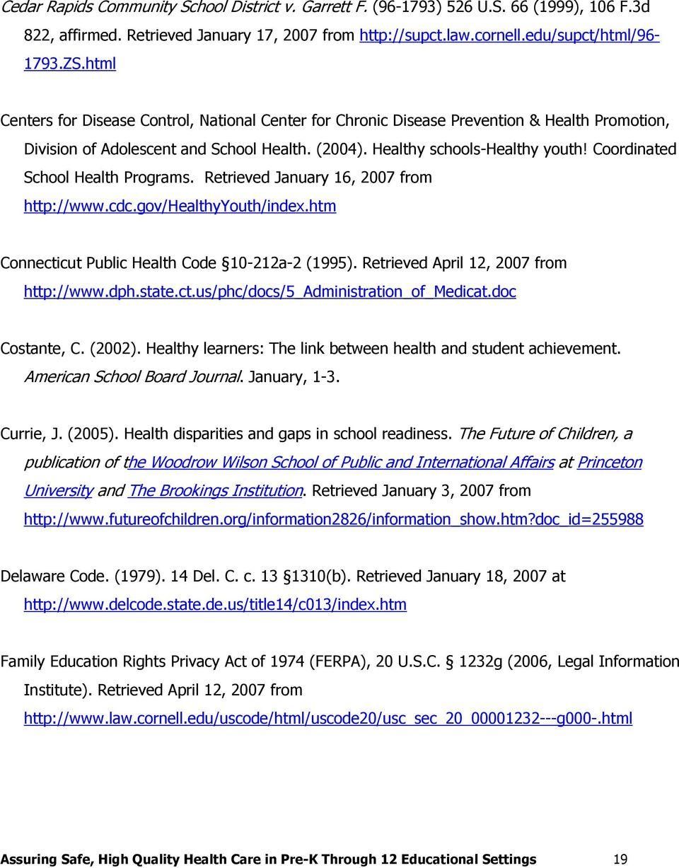 Coordinated School Health Programs. Retrieved January 16, 2007 from http://www.cdc.gov/healthyyouth/index.htm Connecticut Public Health Code 10-212a-2 (1995). Retrieved April 12, 2007 from http://www.