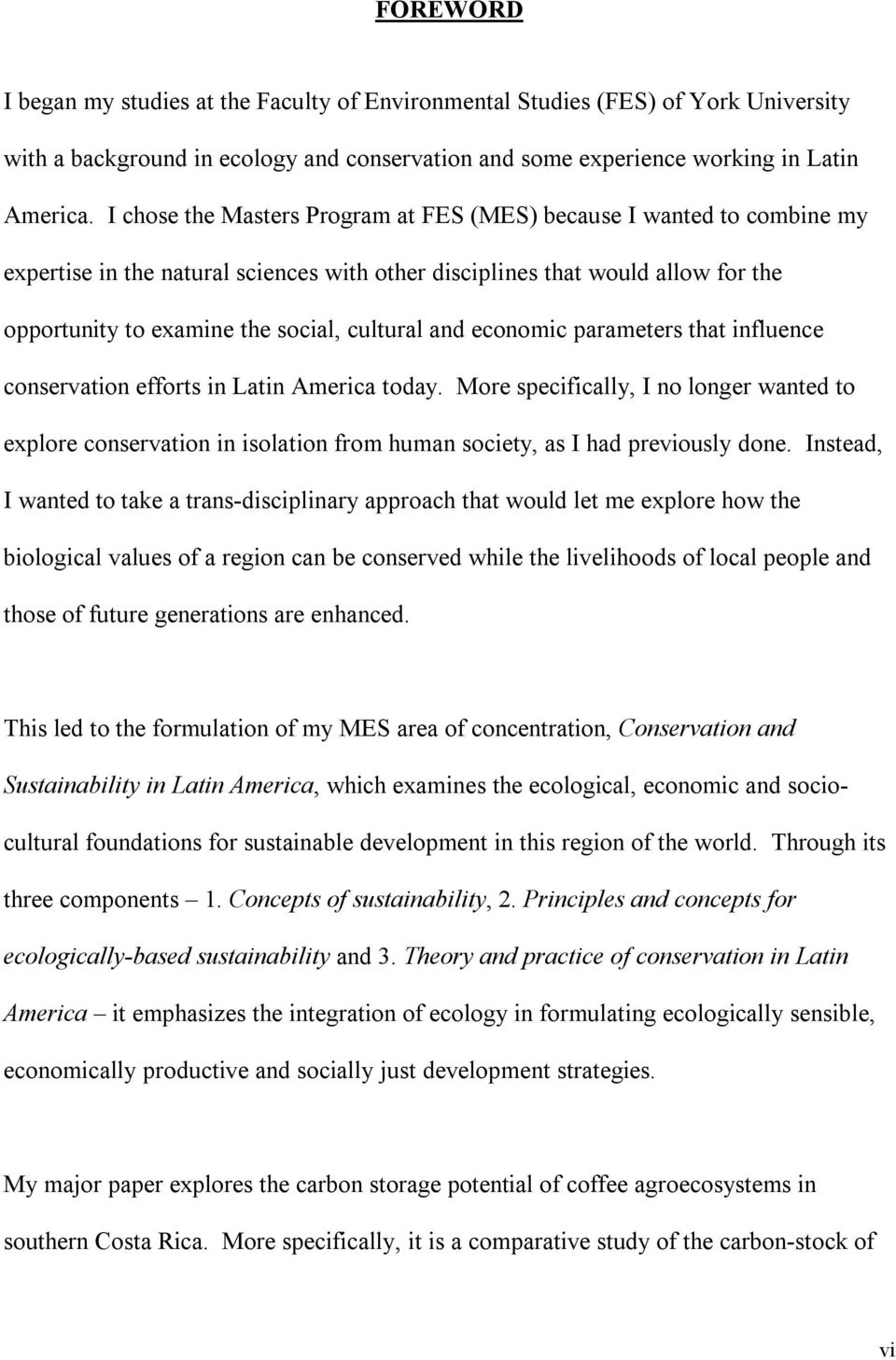 and economic parameters that influence conservation efforts in Latin America today.