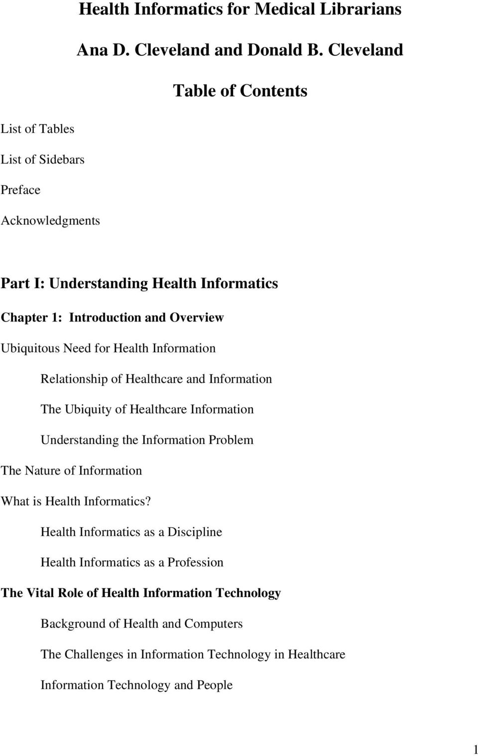 Need for Health Information Relationship of Healthcare and Information The Ubiquity of Healthcare Information Understanding the Information Problem The Nature of