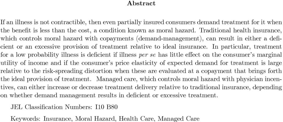 In particular, treatment for a low probability illness is de cient if illness per se has little e ect on the consumer s marginal utility of income and if the consumer s price elasticity of expected