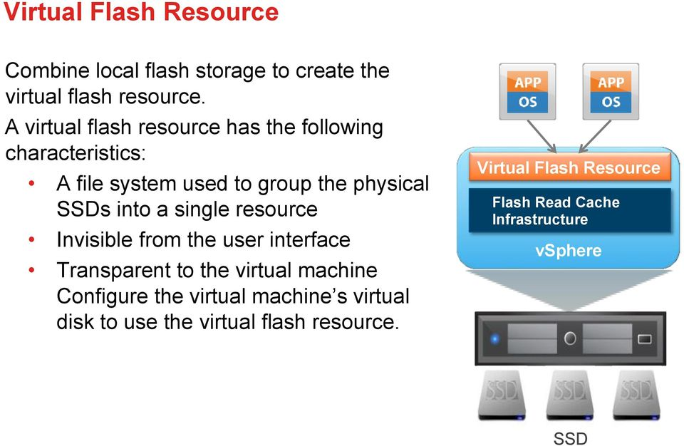 into a single resource Invisible from the user interface Transparent to the virtual machine Configure the