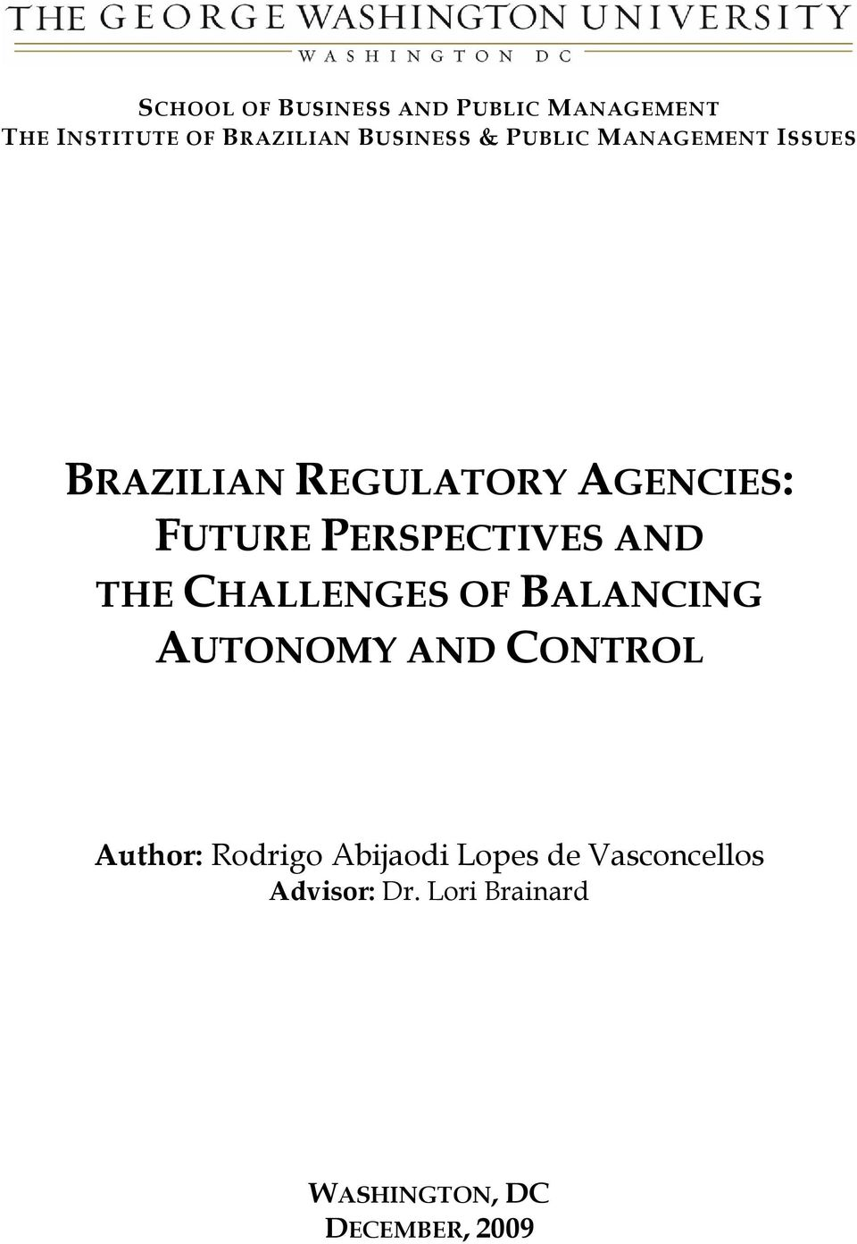 AND THE CHALLENGES OF BALANCING AUTONOMY AND CONTROL Author: Rodrigo Abijaodi