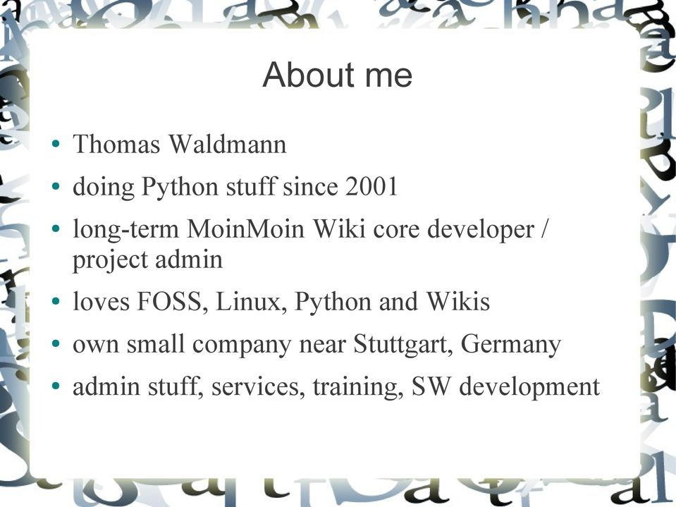 loves FOSS, Linux, Python and Wikis own small company near