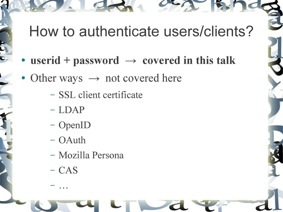 Other ways not covered here SSL client