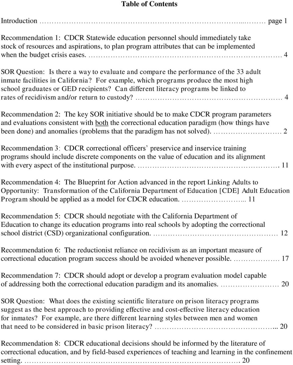 eases.. 4 SOR Question: Is there a way to evaluate and compare the performance of the 33 adult inmate facilities in California?