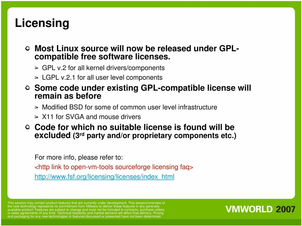1 for all user level components Some code under existing GPL-compatible license will remain as before Modified BSD for some of common user level