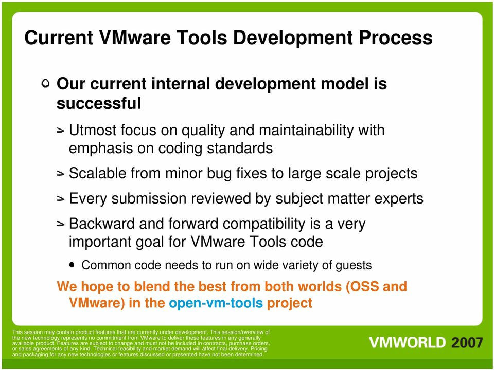 reviewed by subject matter experts Backward and forward compatibility is a very important goal for VMware Tools code Common