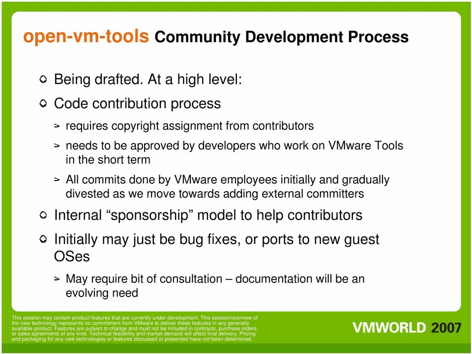 work on VMware Tools in the short term All commits done by VMware employees initially and gradually divested as we move towards
