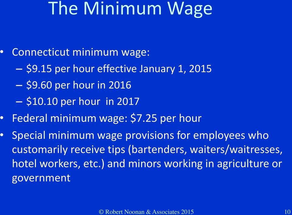 25 per hour Special minimum wage provisions for employees who customarily receive tips