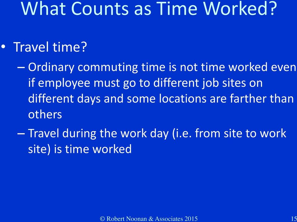 different job sites on different days and some locations are farther than