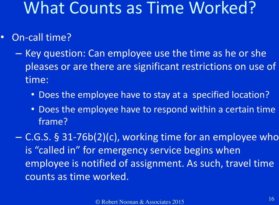 the employee have to stay at a specified location? Does the employee have to respond within a certain time frame? C.G.S.