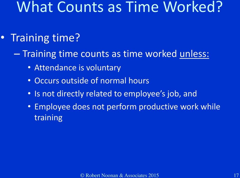 Occurs outside of normal hours Is not directly related to employee s