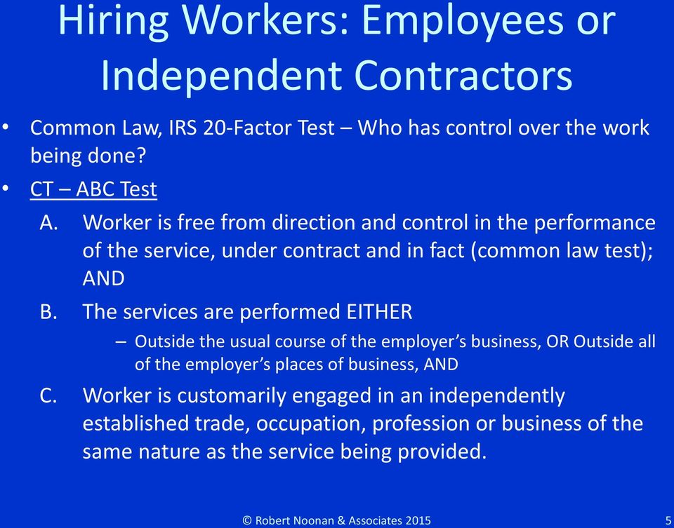 The services are performed EITHER Outside the usual course of the employer s business, OR Outside all of the employer s places of business, AND C.