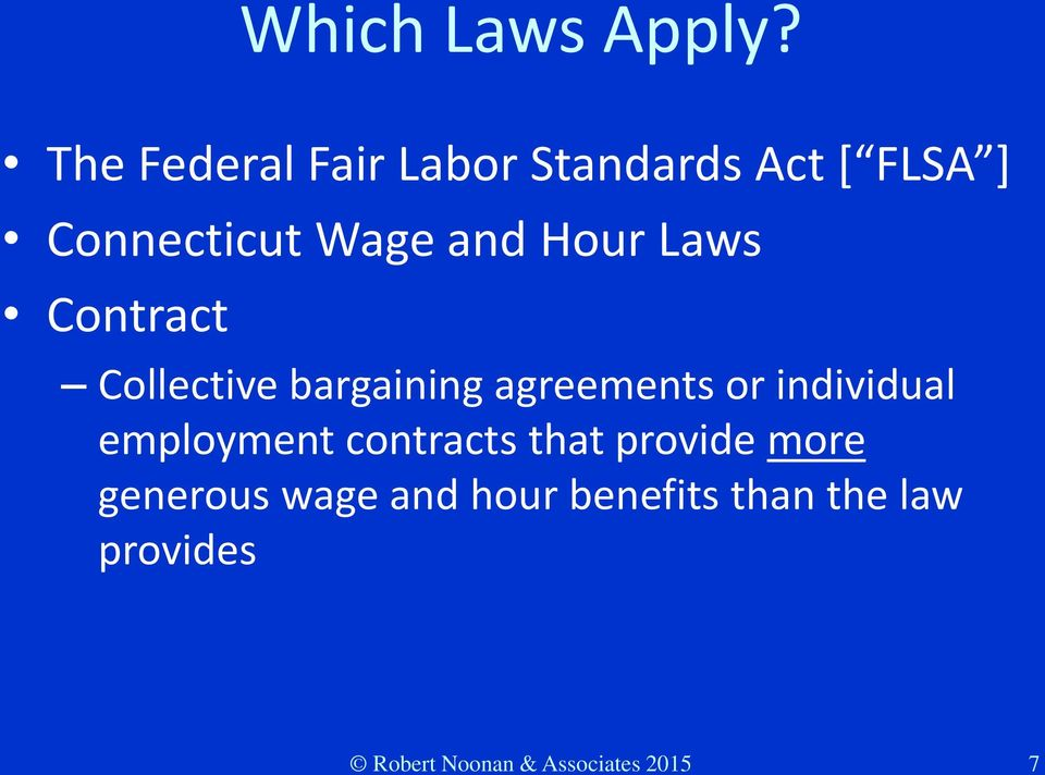 Hour Laws Contract Collective bargaining agreements or individual