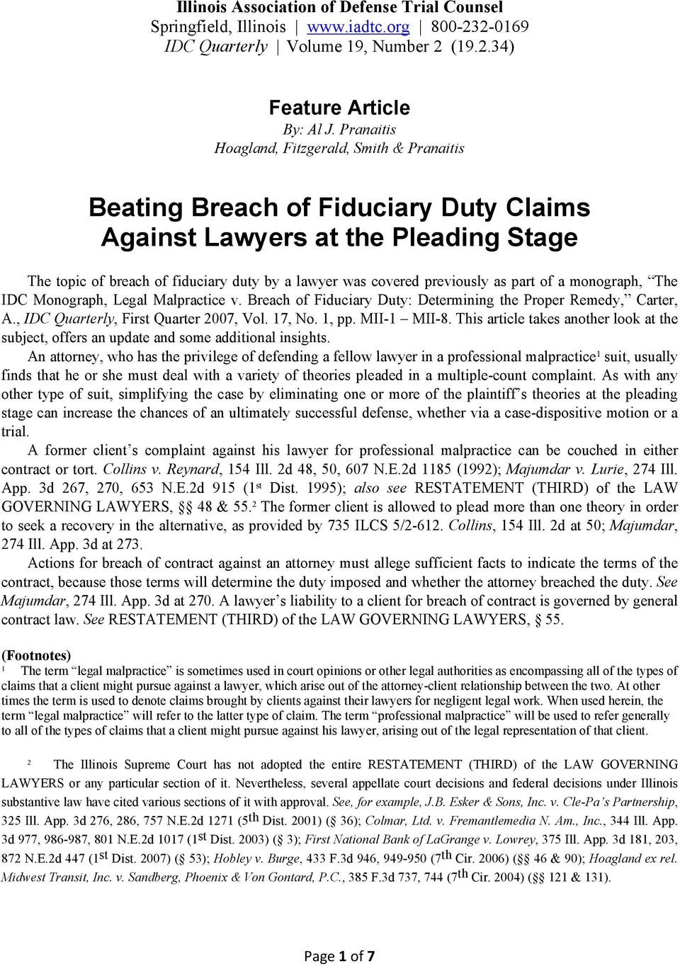 previously as part of a monograph, The IDC Monograph, Legal Malpractice v. Breach of Fiduciary Duty: Determining the Proper Remedy, Carter, A., IDC Quarterly, First Quarter 2007, Vol. 17, No. 1, pp.