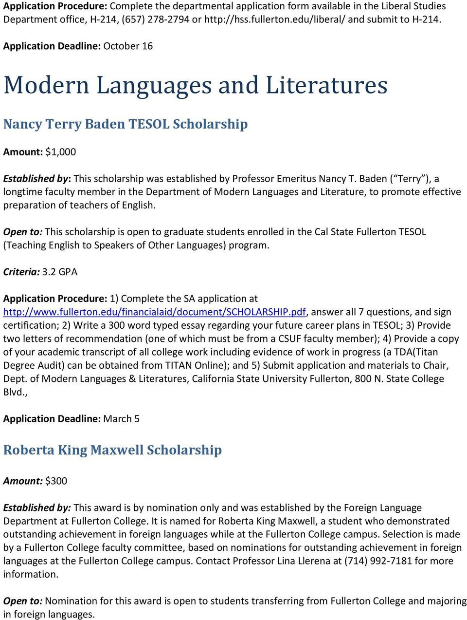 Baden ( Terry ), a longtime faculty member in the Department of Modern Languages and Literature, to promote effective preparation of teachers of English.