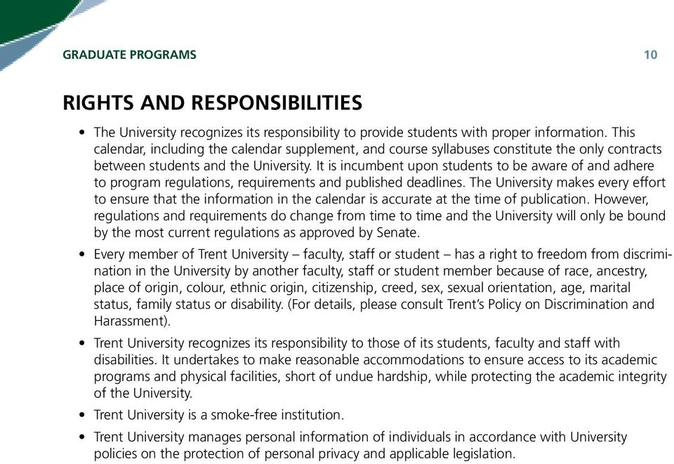It is incumbent upon students to be aware of and adhere to program regulations, requirements and published deadlines.