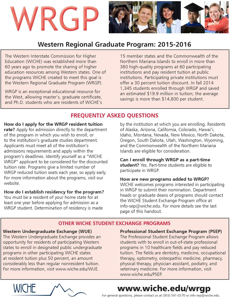 WRGP is an exceptional educational resource for the West, allowing master s, graduate certificate, and Ph.D.