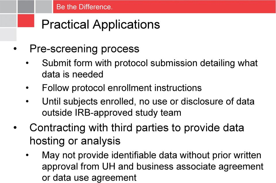 outside IRB-approved study team Contracting with third parties to provide data hosting or analysis May not