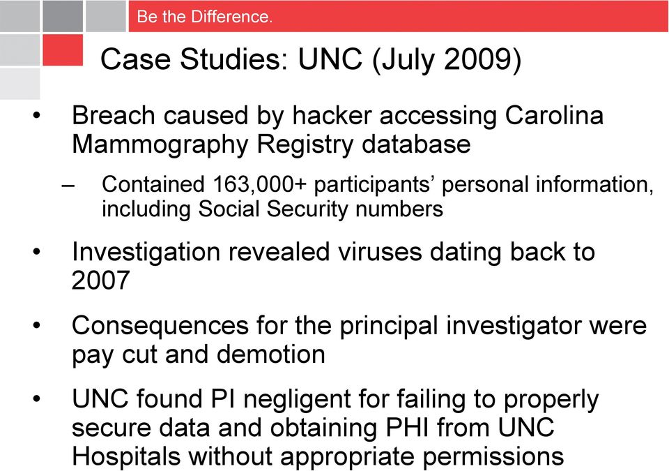 revealed viruses dating back to 2007 Consequences for the principal investigator were pay cut and demotion
