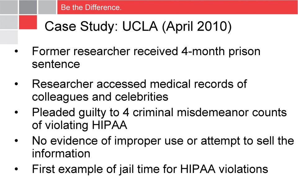 to 4 criminal misdemeanor counts of violating HIPAA No evidence of improper use