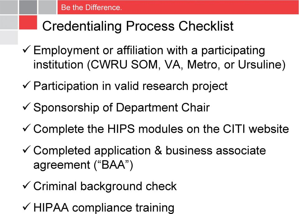Sponsorship of Department Chair Complete the HIPS modules on the CITI website Completed