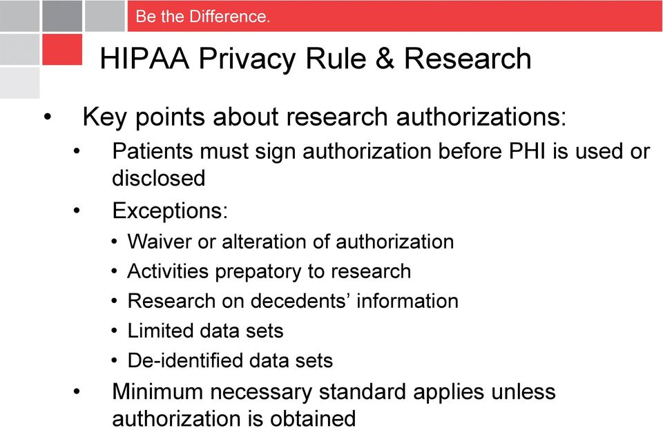 authorization Activities prepatory to research Research on decedents information Limited