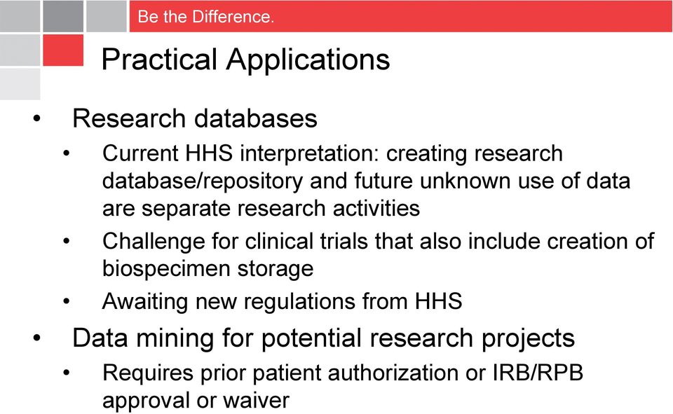 clinical trials that also include creation of biospecimen storage Awaiting new regulations from