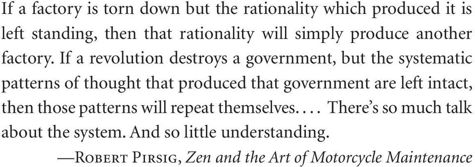 If a revolution destroys a government, but the systematic patterns of thought that produced that government