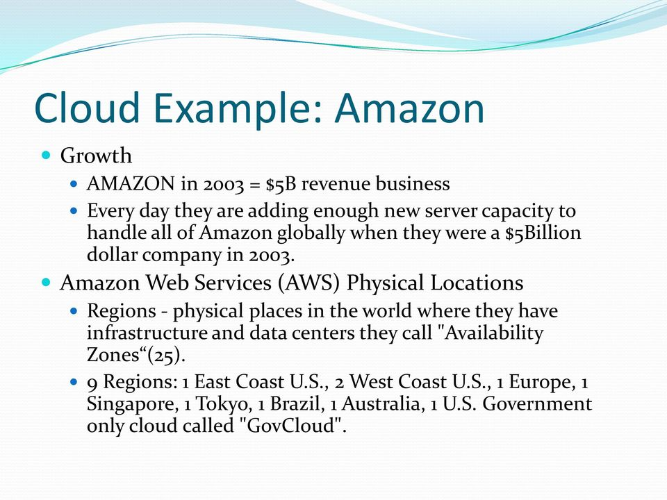Amazon Web Services (AWS) Physical Locations Regions - physical places in the world where they have infrastructure and data