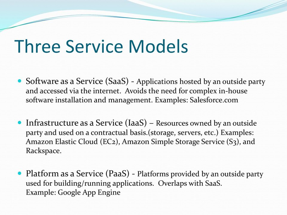com Infrastructure as a Service (IaaS) Resources owned by an outside party and used on a contractual basis.(storage, servers, etc.