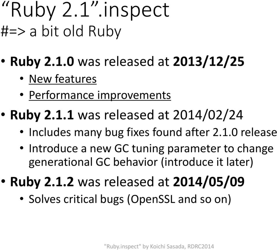new GC tuning parameter to change generational GC behavior (introduce it later) Ruby 2.1.