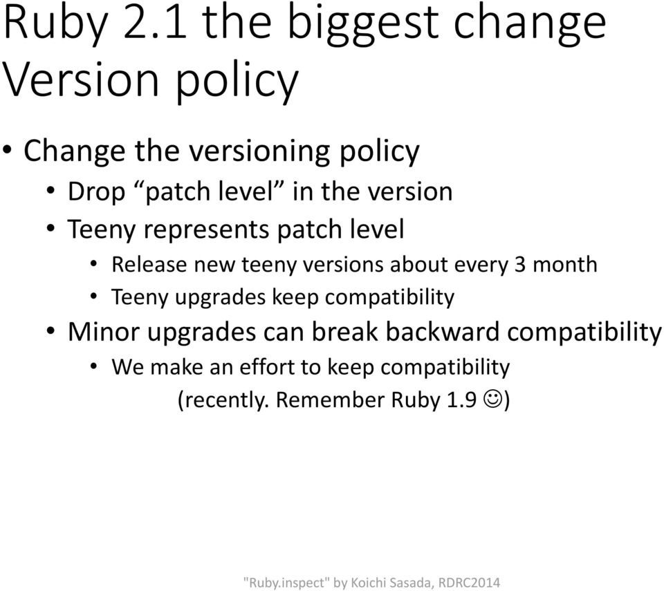 in the version Teeny represents patch level Release new teeny versions about every