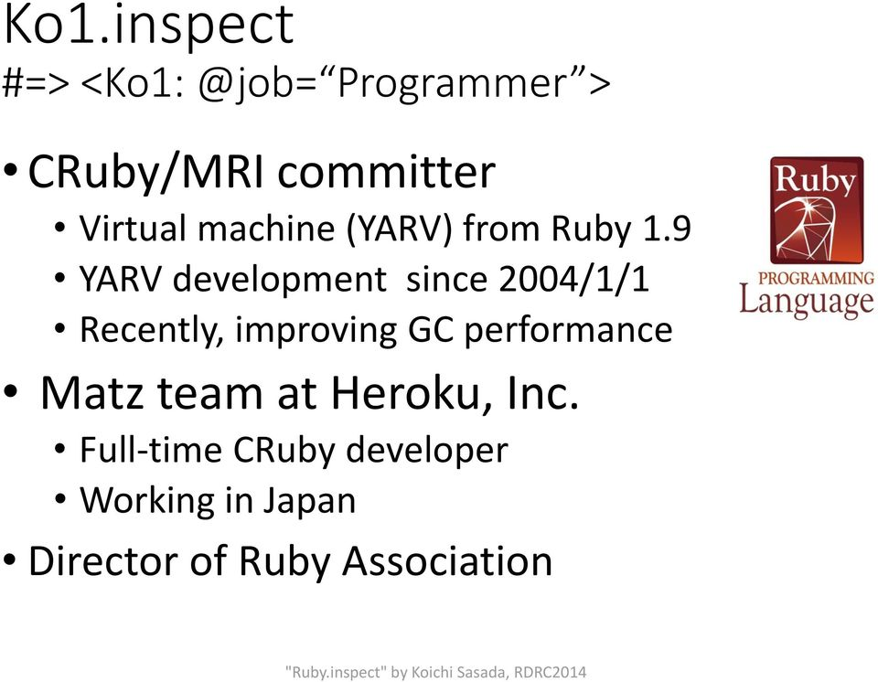 9 YARV development since 2004/1/1 Recently, improving GC