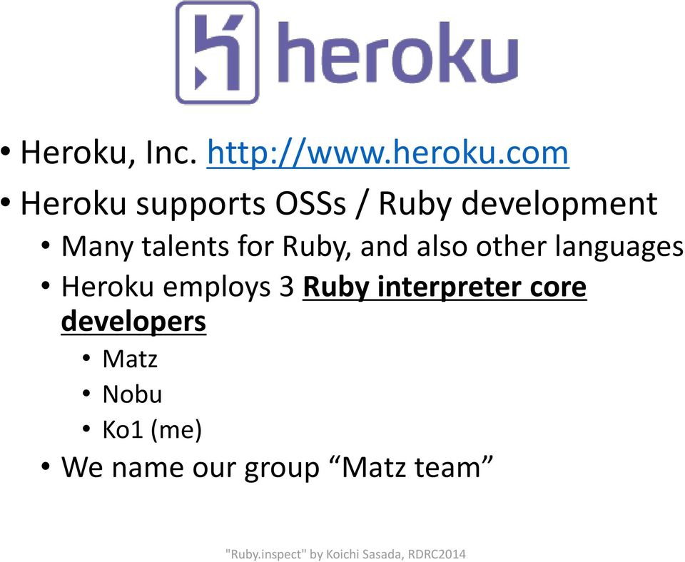 talents for Ruby, and also other languages Heroku